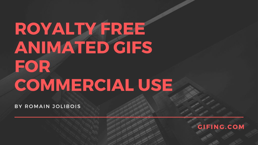 Find royalty free gifs for commercial use